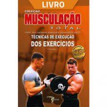 colecao musculacao total Tecnicas de Execução dos Exercicios