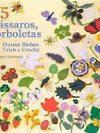 75 Pássaros, borboletas e outros bichos para tricô e crochê